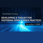 Flyer that read Developing a Toolkit for Fostering Open Science Practices
