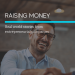 Raising Money: Real World Stories from Entrepreneurial Companies. Sponsored by CED