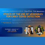 Coronavirus Conversation: Ethics of the Use of Wearables for Early COVID Detection. August 20